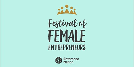 Festival of Female Entrepreneurs 2020: Edinburgh tickets