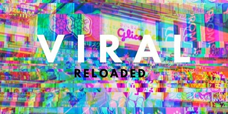 VIRAL: Reloaded tickets