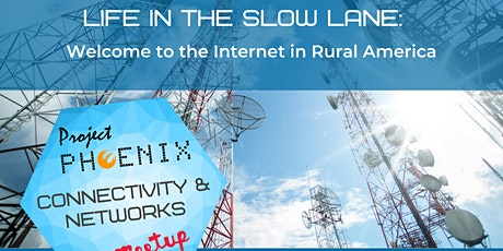 Life in the Slow Lane: Welcome to the Internet in Rural America tickets