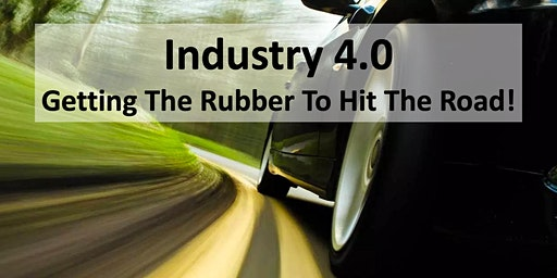 Industry 4.0 Masterclass - Getting The Rubber To Hit The Road!