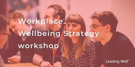 Workplace Wellbeing Strategy workshop tickets