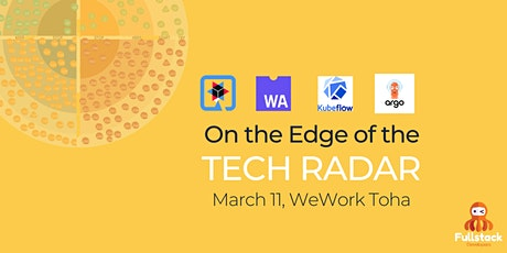 On the Edge of the Tech Radar: Quarkus, ArgoCD, Web Assembly & Kubeflow tickets