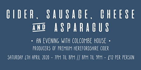 Cider, Sausage, Cheese & Asparagus: An Evening with Colcombe House tickets