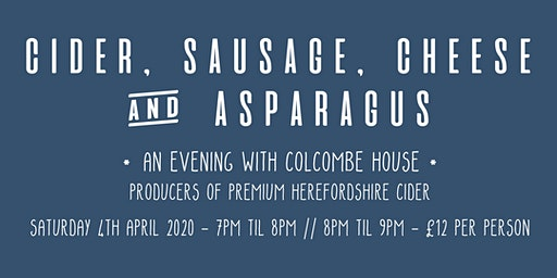 Cider, Sausage, Cheese & Asparagus: An Evening with Colcombe House
