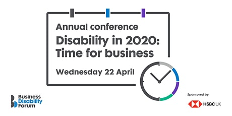 Business Disability Forum London conference 2020: Time for business tickets