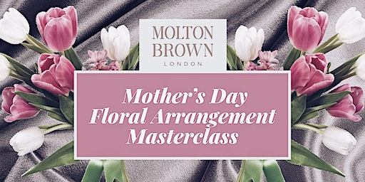 Mother's Day Floral Arrangement Masterclass