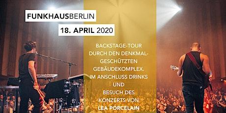 VERSCHOBEN - Backstage im Funkhaus mit anschl. Konzert von Lea Porcelain Tickets