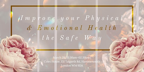 Improve your Physical & Emotional Health the Safe Way. tickets