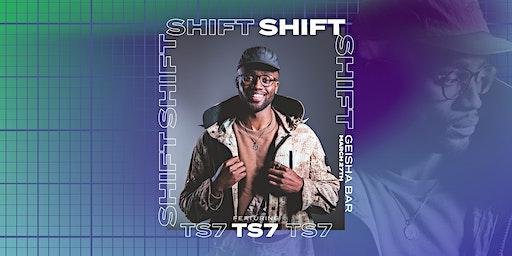 Shift ft. TS7