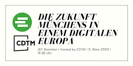 Europa in der Kommunalwahl: Die Zukunft Münchens in einem digitalen Europa tickets