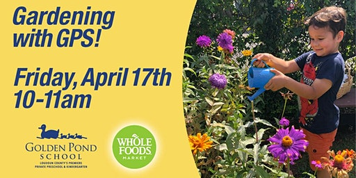 Gardening with Golden Pond School at Whole Foods Market!