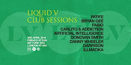 Fridays at EGG: Liquid V Club Sessions / Patife, Bryan Gee, Fabio tickets