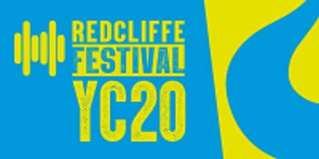 Redcliffe Festival - YC20 tickets