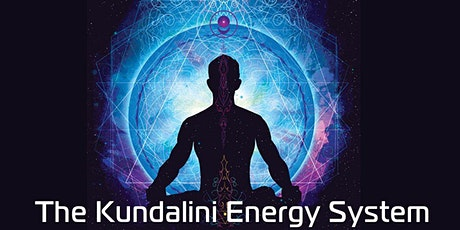 The Kundalini Energy System - Achieving Universal Alignment tickets