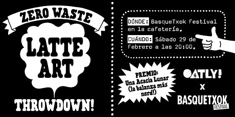 Zero Waste Latte Art Throw Down Basquetxok entradas