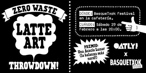 Zero Waste Latte Art Throw Down Basquetxok