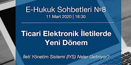 """E-Hukuk Sohbetleri No:8 """"İYS Sistemi Neler Getiriyor?"""" tickets"""
