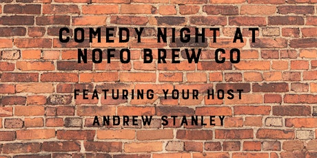 2nd Show for March Comedy Night at NoFo featuring Andrew Stanley tickets