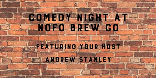 2nd Show for March Comedy Night at NoFo featuring Andrew Stanley