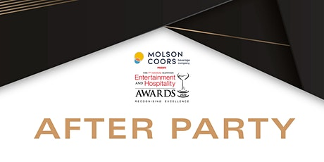 9th Molson Coors Scottish Entertainmnet & Hospitality Awards - After Party tickets
