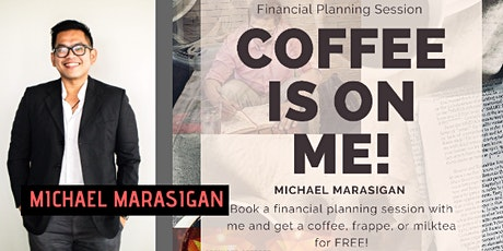 Coffee Is On Me - Let's Talk About Your Financial Goals tickets
