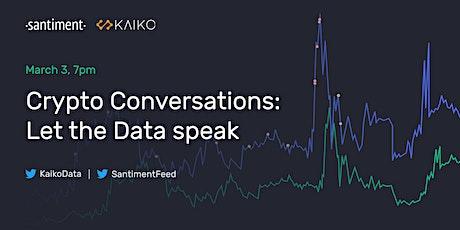 Crypto Conversations: Let the Data speak tickets