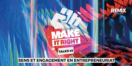 MAKE IT RIGHT TALKS #3 billets