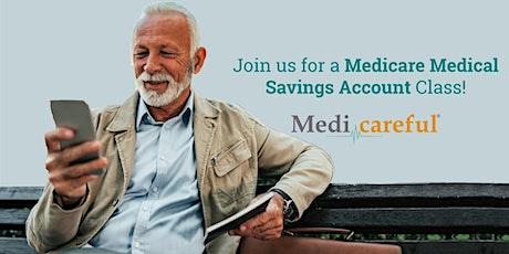 Medicare Medical Savings Account (MSA) 101 Classes tickets