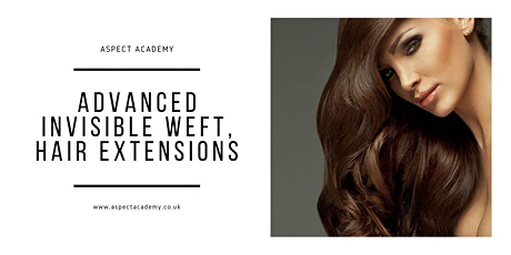 Advance Invisible Weft Hair Extensions 2 day Training tickets