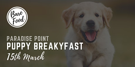 The Bare Food Cafe Puppy Breakfast tickets