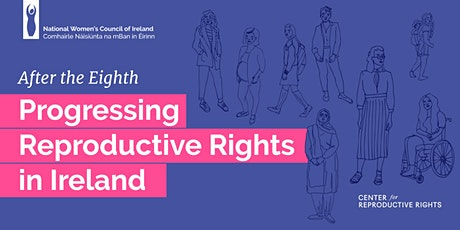 **POSTPONED** After the Eighth - Progressing Reproductive Rights in Ireland tickets