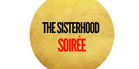 The Sisterhood Soiree tickets