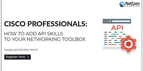 Webinar - Cisco Professionals: How to Add API Skills to Your Networking Toolbox tickets
