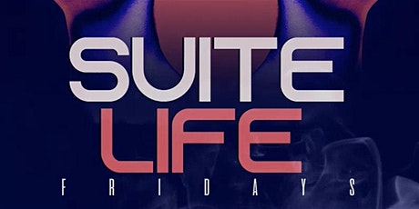 SUITE LIFE FRIDAYS tickets