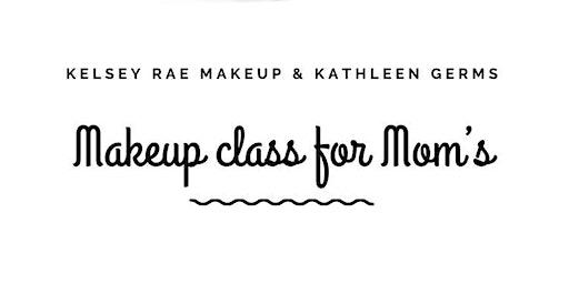 Makeup Class For Moms