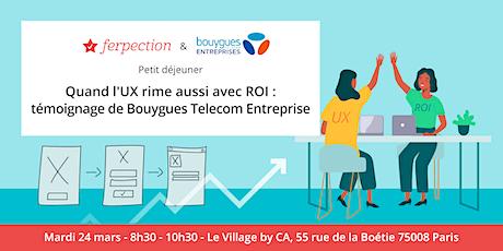 Quand l'UX rime aussi avec R.O.I.: témoignage de Bouygues Telecom tickets