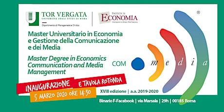 Giornata Inaugurale della XVIII edizione del Master In Economia e Gestione della Comunicazione e dei Media biglietti
