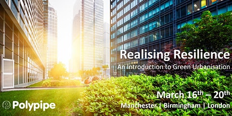 Realising Resilience: introducing Green Urbanisation Manchester tickets