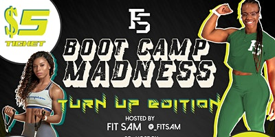 3rd Annual Boot Camp Madness-Turn Up Edition
