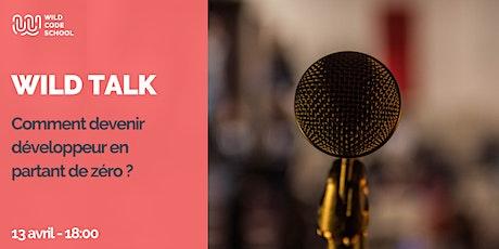 Wild talk - Comment devenir développeur en partant de zéro ? billets