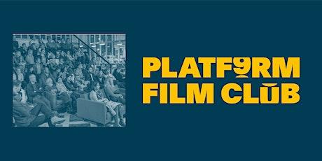 PLATF9RM Film Club tickets