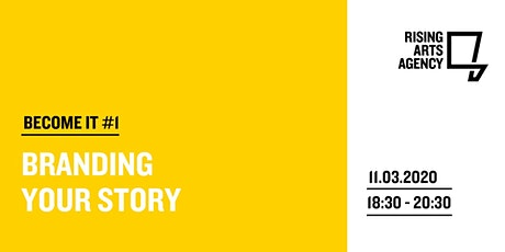 BECOME IT  #1. Branding Your Story.  tickets
