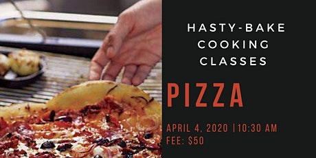 "Hasty-Bake ""Pizza"" Cooking Class tickets"