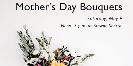 Create your own Mothers Day Bouquet! tickets