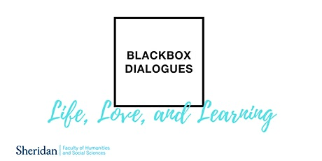 Blackbox Dialogues: Life, Love, and Learning tickets