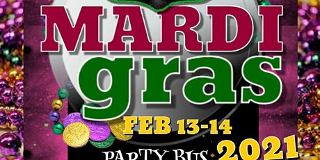 MARDI GRAS 2021 TURNAROUND BUS TRIP! tickets