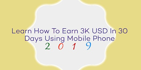 Learn How To Earn 3K USD In 30 Days With Mobile Phone  tickets