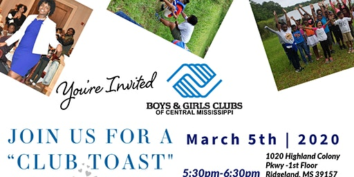 """Boys & Girls Clubs of Central MS """"Club Toast"""""""