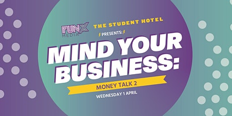 Mind Your Business #4: Money Talk II tickets