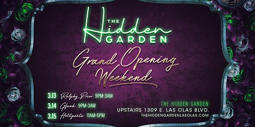 The Hidden Garden Grand Opening Weekend!